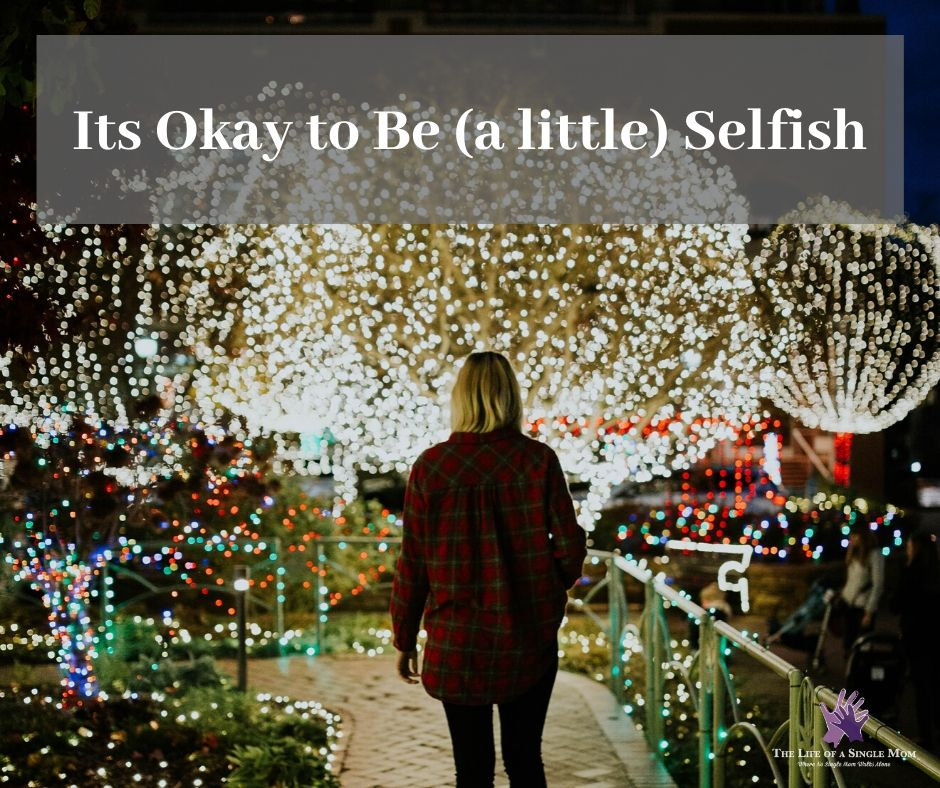 Its okay to be a little selfish